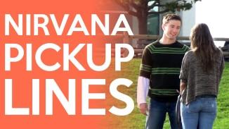 Social Experiment: Nirvana Song Lyrics for Pickup Lines (Video)