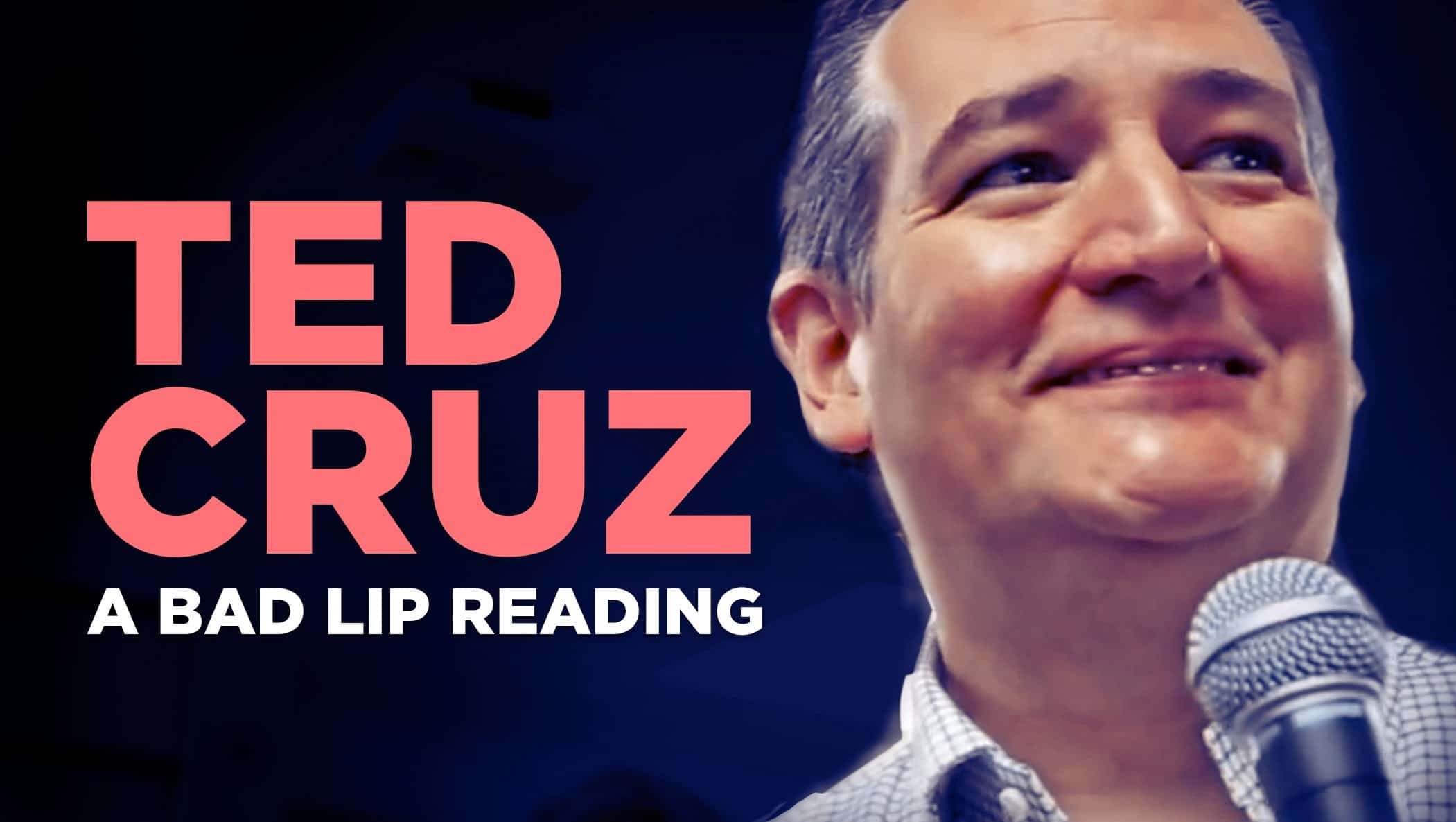 A Bad Lip Reading with Ted Cruz (Video)
